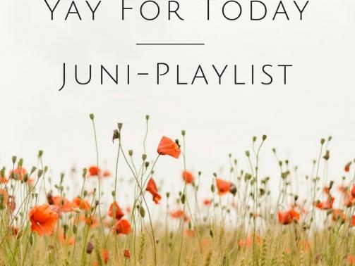 Yay For TodayJuni Playlist
